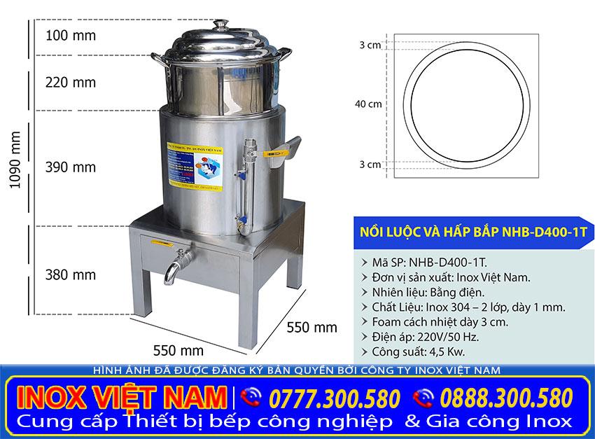 Kích thước tổng thể của nồi hấp bắp bằng điện, nồi luộc ngô bằng điện, nồi điện luộc măng inox cao cấp sản xuất Bếp Inox Việt Nam.