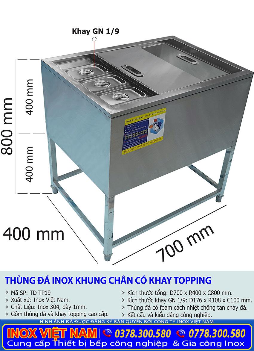 Kích thước tổng thể của thùng đá inox có chân kèm khay topping TD-TP19.
