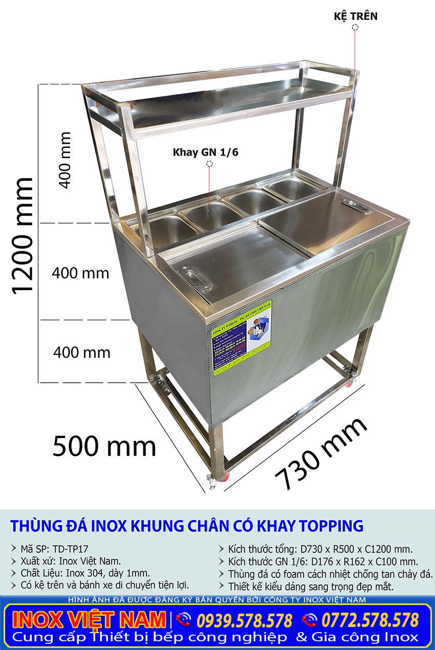 Kích thước tổng thể của thùng đá inox có chân kèm khay topping và kệ inox TD-TP17.